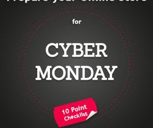 Prepare your online store for Cyber Monday – 10 point checklist